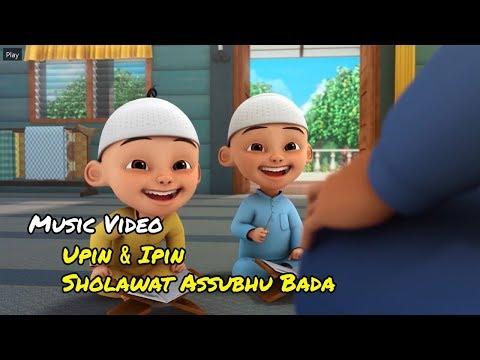 Sholawat Assubhu Bada - Upin & Ipin