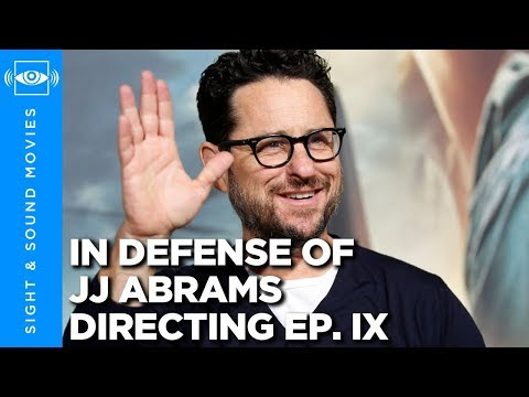 In Defense of JJ Abrams Directing Ep. IX - Sight & Sound Movies