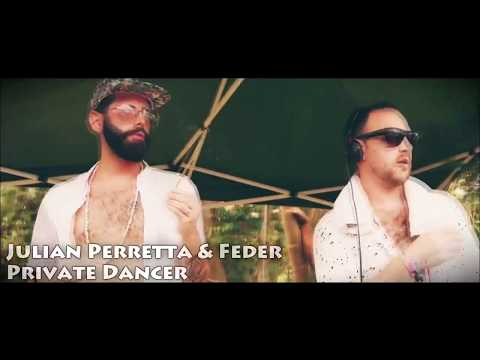 Julian Perretta & Feder – Private Dancer