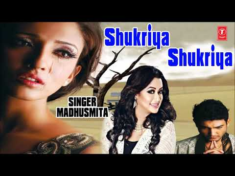 Shukriya Shukriya Dard Jo Tumne Diya Hindi Bewafaai Sad Song By Madhusmita