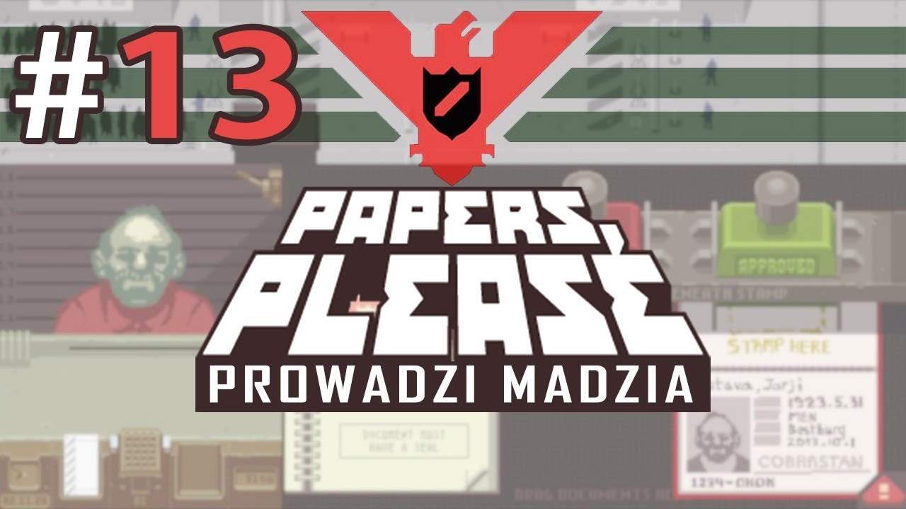 Papers, please #13 – Ucieczka i kontrola [End]