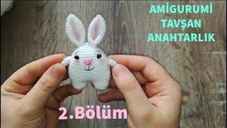 Amigurumi Örgü Tavşan Anahtarlık Yapımı  KulakKol ve Birleştirme Yapılışı 22 (Gül Hanım)