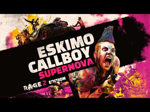 Eskimo Callboy - SUPERNOVA (RAGE 2 Edition)