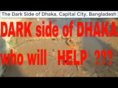 The Dark Side Of Savar, Dhaka, Capital City, Bangladesh - CAN ANY ONE HELP? - Our Daily Way