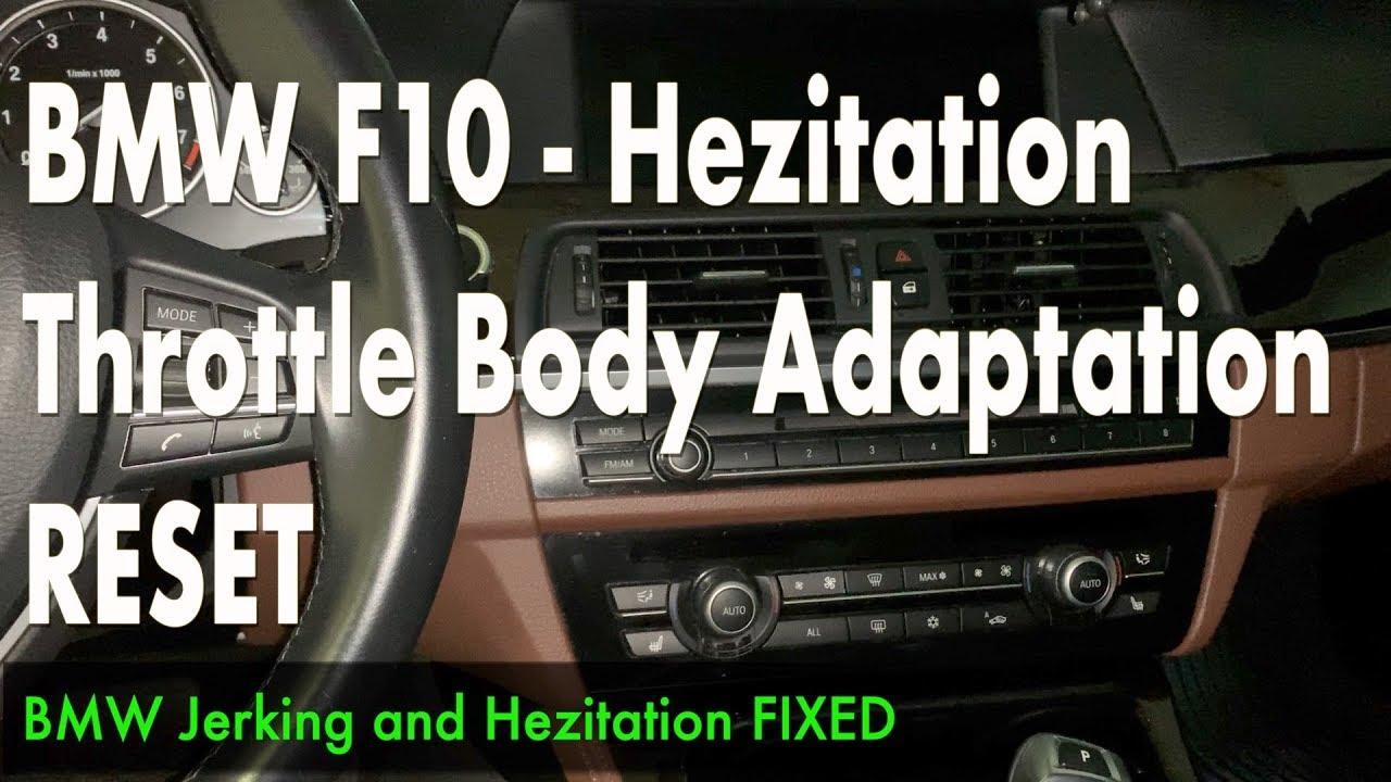 BMW F10 Hesitation Jerking FIX - Throttle body adaptation reset