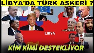 Libya A'dan Z'ye Bugün'e  Nasıl Geldi. Türk Askeri Neden Libya'da. Kim Kimi Dest