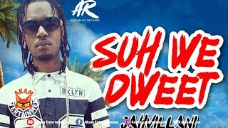Jahvillani - Suh We Dweet [6ix Summa Riddim] July 2018