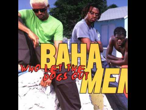 who let the dog's out-baha men