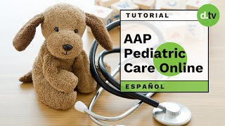 DOTLIB - AAP Pediatric Care Online (Español) - Tutorial