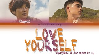 CHANYEOL (찬열) & D.O (디오) (EXO) - Love Yourself (Cover) (Color Coded Lyrics /Eng)