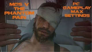 Metal Gear Solid V: The Phantom Pain - PC Gameplay (MAX SETTINGS)
