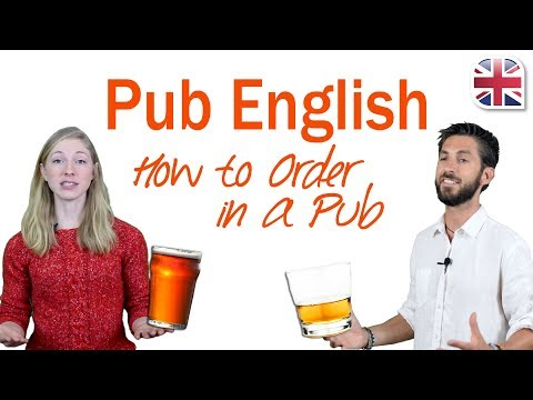 How to Order in a Pub - Learn About Phrases, Slang, Idioms and Ordering