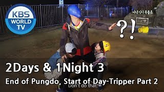 2 Days and 1 Night - Season 3 : End of Pungdo, Start of Day-Tripper Part. 2 (2014.06.01)