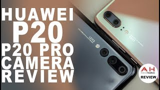 Huawei P20 and P20 Pro Camera Review - The New Champions