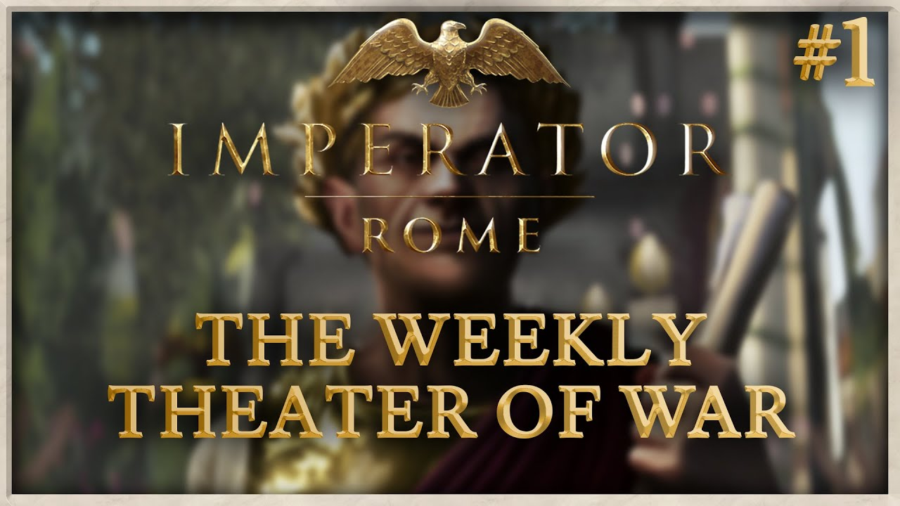 Imperator: Rome - The Weekly Theater of War - #1