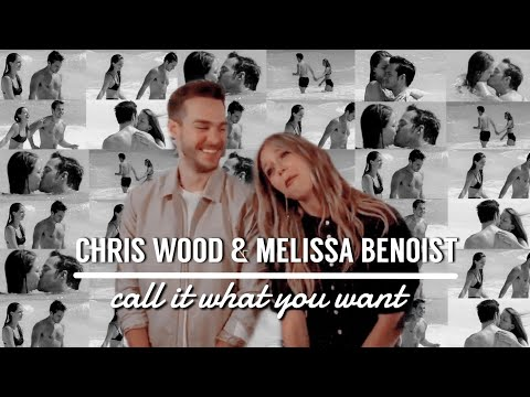 Chris Wood & Melissa Benoist  Call it what you want