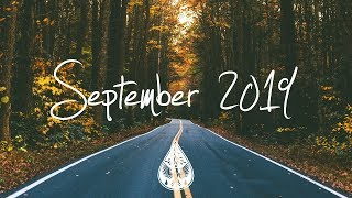 Indie/Rock/Alternative Compilation - September 2019 (1½-Hour Playlist)