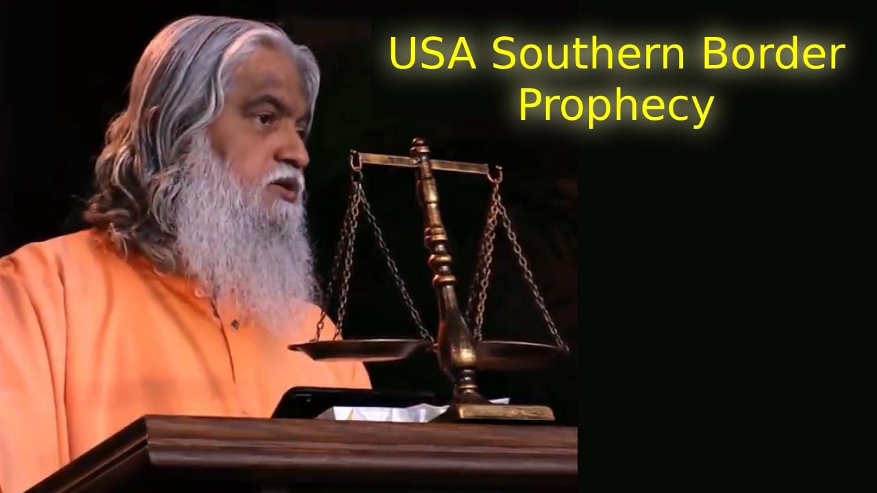 Prophetic Word for US Southern Border Had Come to Passed | Sadhu Sundar Selvaraj