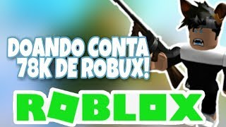 DONATING MEGA RICH ACCOUNT IN THE ROBLOX 80K OF ROBUX!