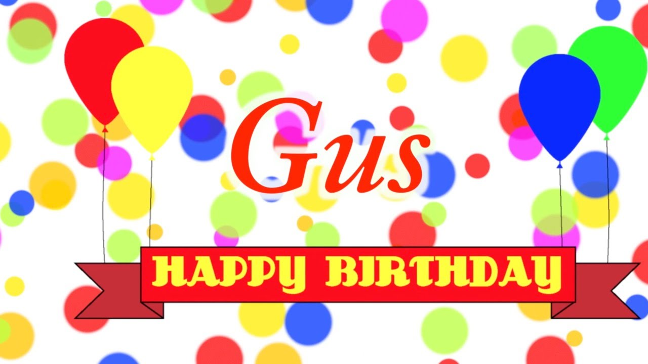 happy birthday gus song youtube. Black Bedroom Furniture Sets. Home Design Ideas