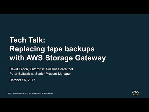 Replacing Tape Backups with AWS Storage Gateway - 2017 AWS Online Tech Talks