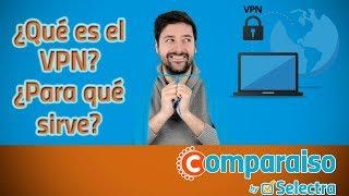 ¿Qué es VPN y para qué sirve?