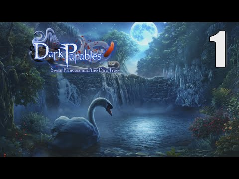 Dark Parables 11: Swan Princess and the Dire Tree [01] w/YourGibs - OPENING - Part 1