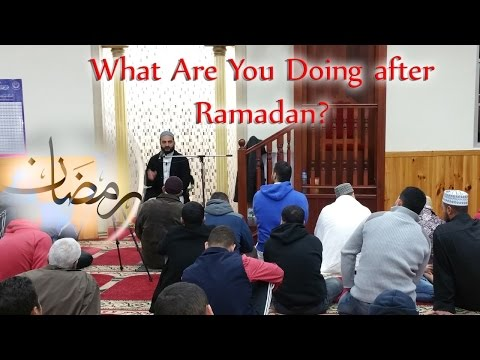 What are you doing after Ramadan - Sheikh Ibrahim Shafie