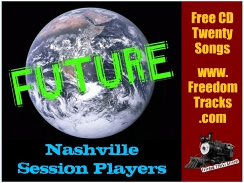 FUTURE - Nashville Session Players - Free CD - www.FreedomTracks.com