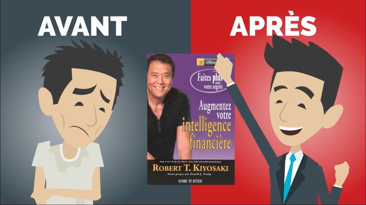 AUGMENTEZ  VOTRE INTELLIGENCE FINANCIÈRE l Robert T. Kiyosaki | Résumé français. |DME