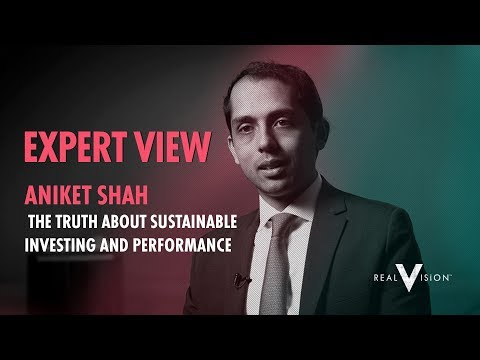 The Truth About Sustainable Investing (w/ Aniket Shah) | Expert View | Real Vision™