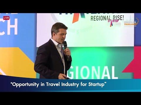 """ปาฐกถาพิเศษ หัวข้อ """"Opportunity in Travel Industry for Startup"""""""
