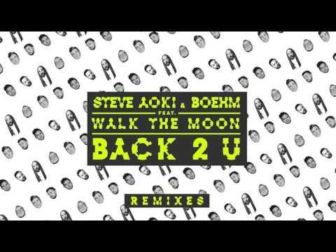 Steve Aoki & Boehm - Back 2 U feat. WALK THE MOON (FTampa Remix) [Cover Art]