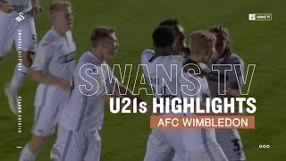 Checkatrade Highlights: AFC Wimbledon 0 - 1 Swans U21s
