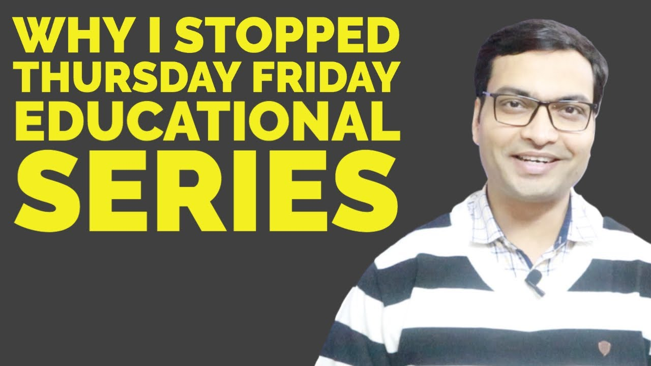 Why I stopped Thursday Friday Education Series | Learn Stock Market Trading Beginners in Hindi |
