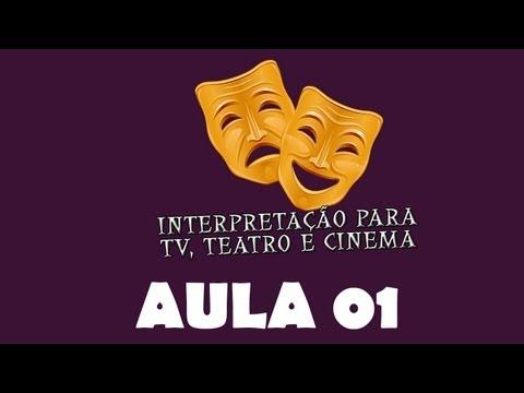 Escola de Atores - Curso de Interpretação TV, Cinema e Teatro - Aula 01