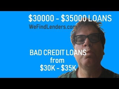 $30000 - $35000 Loan With Bad Credit