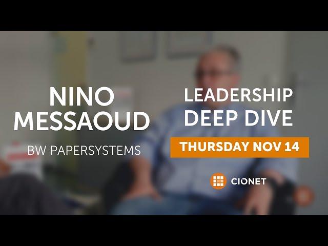 Thursday Nov 14 – Nino Messaoud, BW Papersystems – Leadership Deep Dive