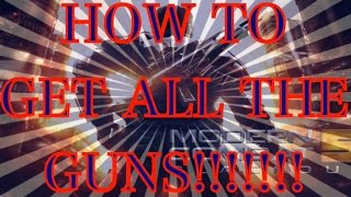 Mc5:HOW TO GET ALL THE GUNS