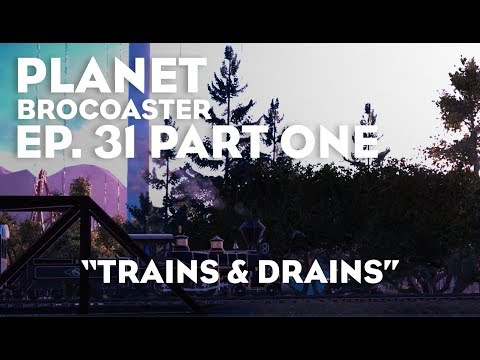 "Planet Brocoaster - Ep. 31 (part 1): ""Trains n' Drains"" (Planet Coaster) HD"