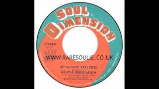 Gentle Persuasion - Dynamite Explodes - Soul Dimension