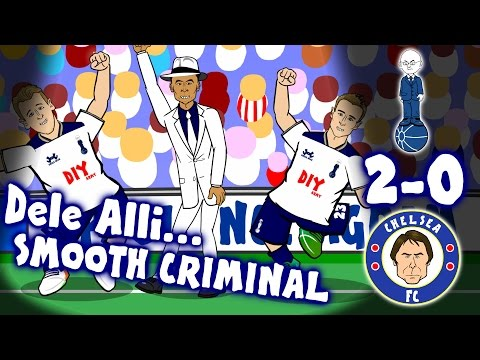 DELE ALLI SCORES TWO! Smooth Criminal ... TOTTENHAM vs CHELSEA 2-0 (Parody Goals Highlights 2017)