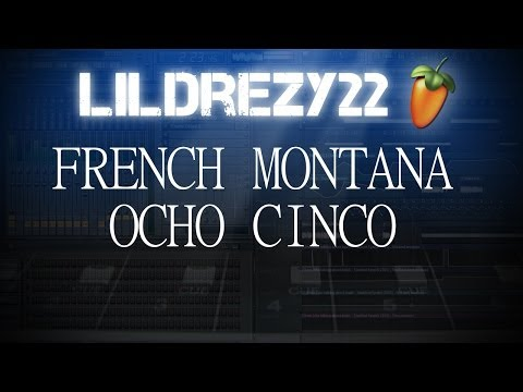French Montana - Ocho Cinco Remake FL STUDIO (w/ flp download!!!)
