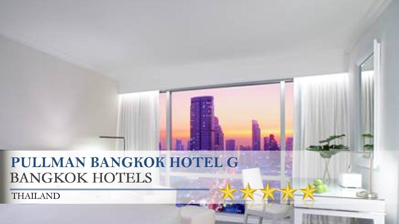 Pullman Bangkok Hotel G - Bangkok Hotels, Thailand - YouTube