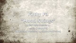 Filthy Fil - Mood Swings x Cali Instrumental x REMIX [Remake] (Mixed and Mastered by SLoth)