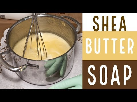 How To Make Shea Butter Soap - Making Goats Milk Soap