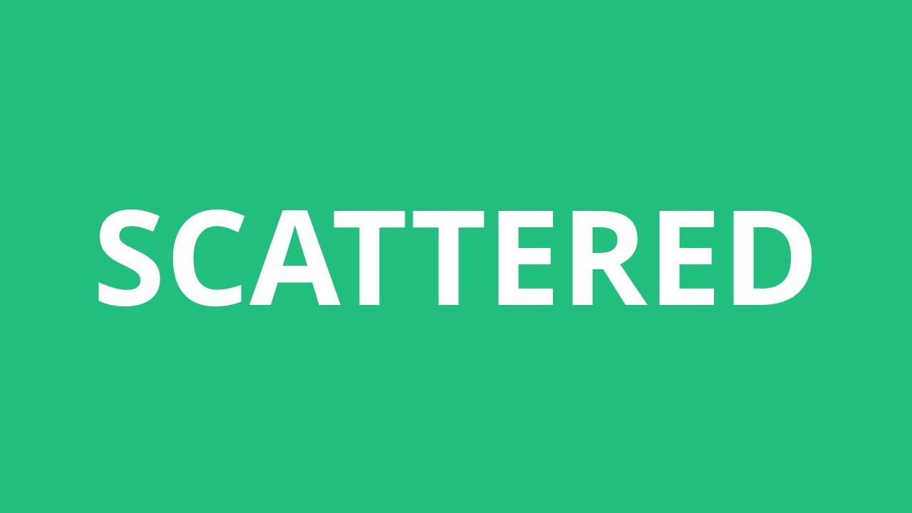 How To Pronounce Scattered - Pronunciation Academy