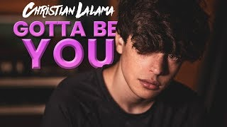 Christian Lalama - Gotta Be You [Acoustic Video]