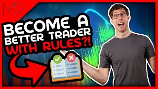 Become a Better Trader - With Rules?