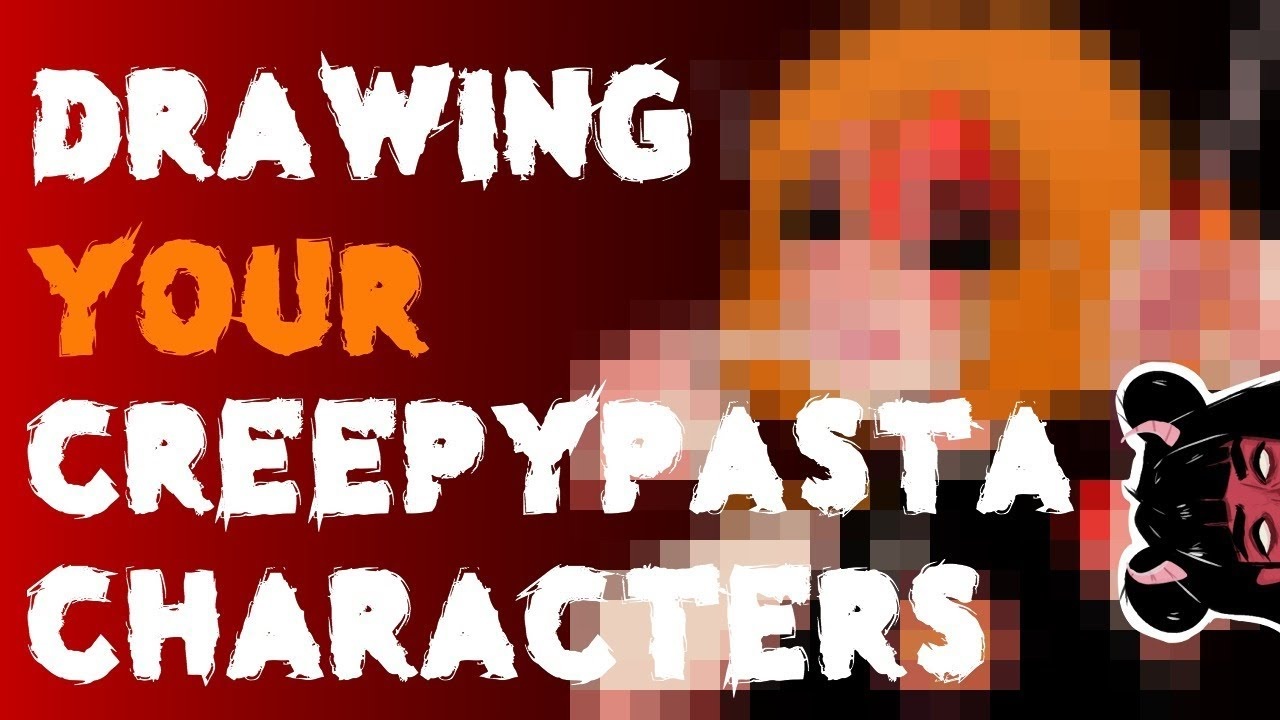 Drawing And Reading Your Creepypasta Ocs 5 Youtube